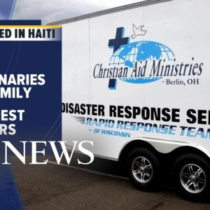 Urgent search for American missionaries kidnapped in Haiti